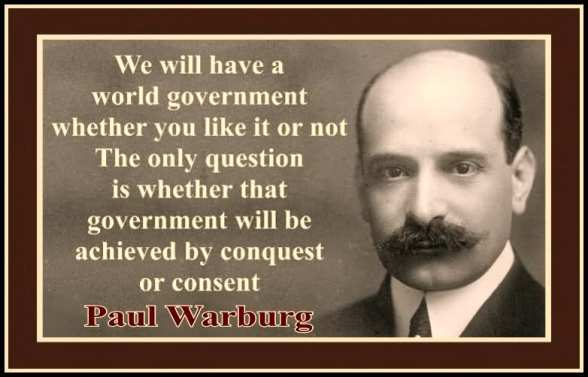 Image result for central bankers (warburg) have the means to establish a one world system for the planet