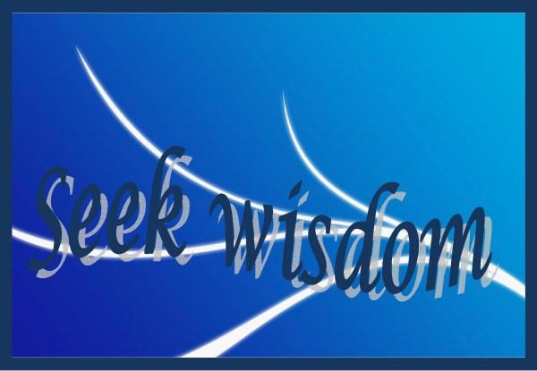 Image result for Seek Wisdom and Understanding